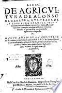 Libro de agricultura de Alonso de Herrera que trata de la Labrança de los campos ...