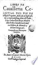Libro de caualleria celestial, del Pie de la rosa fragante ...
