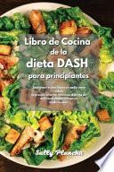 Libro de Cocina de la dieta DASH para principiantes