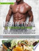 Libro De Cocina De Potencia Sin Carne Para Atletas Veganos