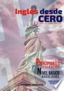 LIBRO DE INGLÉS DESDE CERO - PRINCIPIANTES Y NIVEL BÁSICO