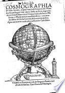 Libro de la cosmographia ... augmentado por ... Gemma Frisio ... con otros dos libros del dicho Gemma, de la materia mesma. Agora nuevamente traduzidos en Romance Castellano