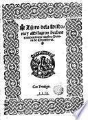 Libro de la historia y milagros hechos a inuocación de Nuestra Señora de Montserrat