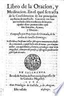 Libro de la Oracion, y Meditacion. En el qual se tracta de la Consideracion de los principales mysterios de nuestra Fe (etc.)