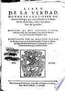Libro de la verdad donde se contienen dozientos dialogos entre la verdad y el hombre se contractan, sobre la conversión del pecador
