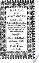 Libro de las Aphtaroth de todo el año, sabatoth, ros-hodes, fiestas, solemnidades, y ayunos, que celebra el pueblo de Ysrael, segun el uzo del Kahal Kados de España