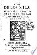 Libro de los milagros del sancto crucifixo de S. Augustin de la ciudad de Burgos