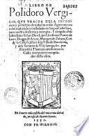 Libro de Polidoro Vergilio, que tracta de la inuencion y principio de todas las cosas