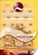 Libro del Alumno Acento Español. Nivel A1-A2