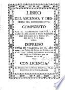 Libro del ascenso y descenso del Entendimiento ... Ahora nuevamente traducido del Latin en Castellano por un Devoto en ... 1753