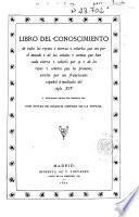 Libro del conoscimiento de todos los reynos tierras señoríos que son por e mundo de las señales armas que han cad tierra señorío por sy de los reyes señores que los proueen