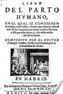 Libro del parto humano, en el qual se contienen remedios para el parto dificultos ... y las enfermadades de los ninos