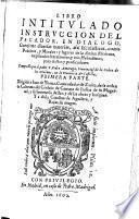 Libro intitulado instruccion del pecador. En dialogo etc. P. l