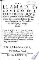 Libro llamado Camino de Perfecion, que escrino para sus Monjas la madre Teresa de Jesus, etc