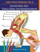 Libro Para Colorear de la Anatomía del Yoga Para Intermediarios