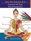 Libro Para Colorear de la Anatomía del Yoga Para Principiantes
