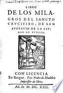 Libros de los Milagros del Sancto crucifixo que esta en el monasterio ... de Burgos
