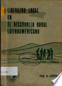 Liderazgo Local en el Desarrollo Rural Latinoamericano
