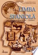 Limba spaniolă. Manual pentru clasa a IX-a liceu, limba I