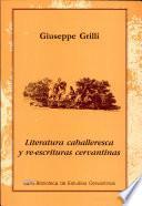 Literatura caballeresca y re-escrituras cervantinas