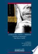 Literatura, crítica, libertad. Estudios en homenaje a Juan Bravo Castillo