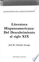 Literatura hispanoamericana del Descubrimiento al siglo XIX
