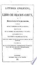 Liturgia Anglicana, ó Libro de Oracion Comun, etc