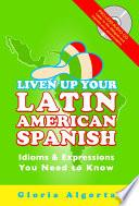Liven up Your Latin American Spanish