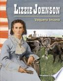Lizzie Johnson: Vaquera texana (Texan Cowgirl)