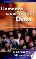 Llamados a ser siervos de Dios: La tarea más importante para cada cristiano