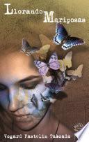 Llorando mariposas