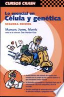 Lo Esencial En Celula Y Genetica