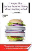 Lo Que Dice La Ciencia Sobre Dietas, Alimentacion y Salud