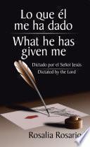 Lo Que Él Me Ha Dado/ What He Has Given Me