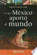 Lo que México aportó al mundo