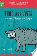 Lobo a la vista y otras fábulas de Esopo