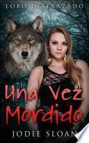 Lobo Disfrazado: Una Vez Mordido