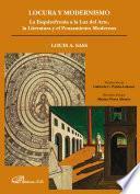 Locura y Modernismo. La esquizofrenia a la luz del arte, la literatura y el pensamiento modernos