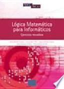 Lógica matemática para Informáticos. Ejercicios resueltos