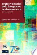 Logros y desafíos de la integración centroamericana