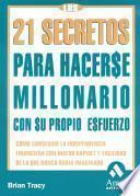 Los 21 secretos para hacerse millonario con su propio esfuerzo