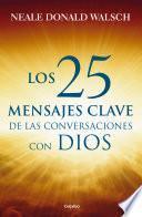 Los 25 mensajes clave de las Conversaciones con Dios