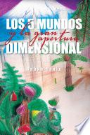 LOS 5 MUNDOS Y LA GRAN APERTURA DIMENSIONAL