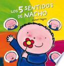 Los 5 sentidos de Nacho / Nacho's five senses