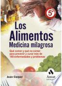 Los alimentos medicina milagrosa