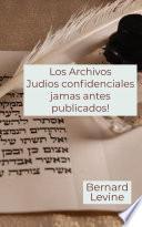Los Archivos Judios confidenciales jamas antes publicados!