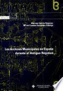 Los archivos municipales en España durante el antiguo régimen