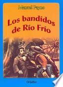Los bandidos de Rio Frio/ The Cold River Bandits