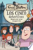 Los cinco detectives 5. Misterio del collar desaparecido