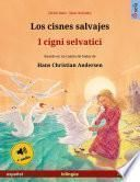 Los cisnes salvajes – I cigni selvatici (español – italiano)